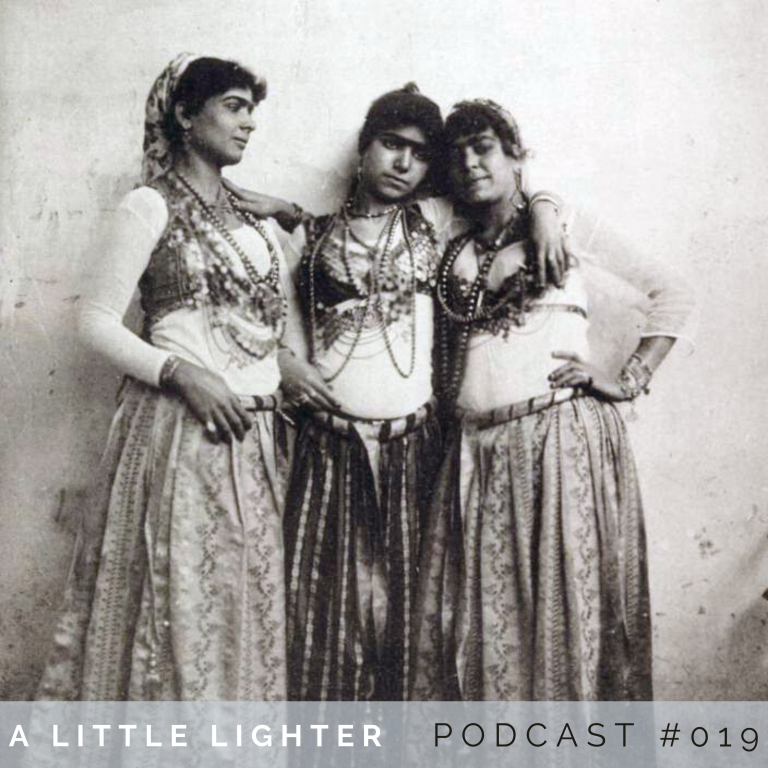 Belly Dance Podcast belly dance history up to the 1900s