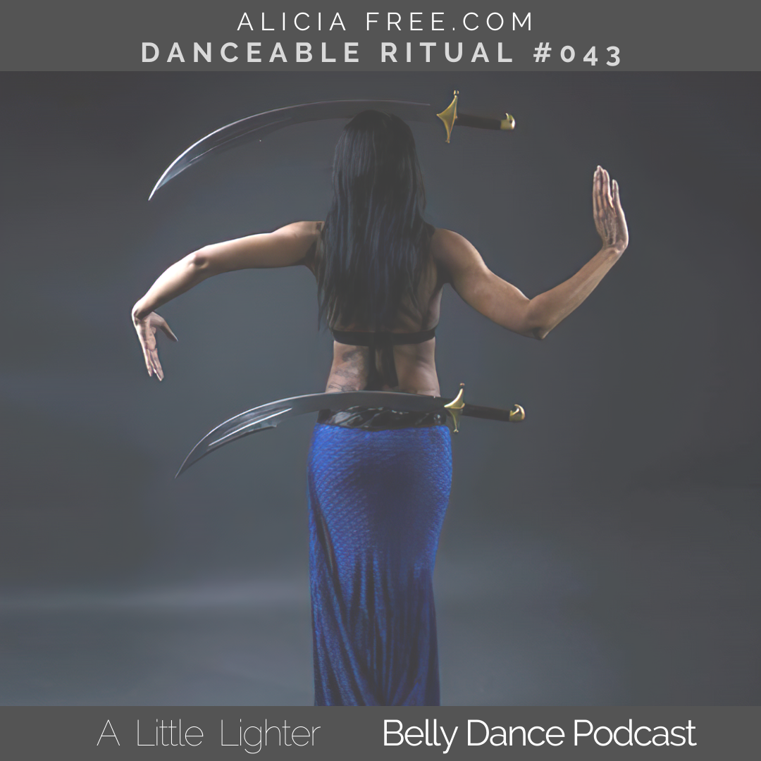Belly Dance Podcast 043 Danceable Ritual