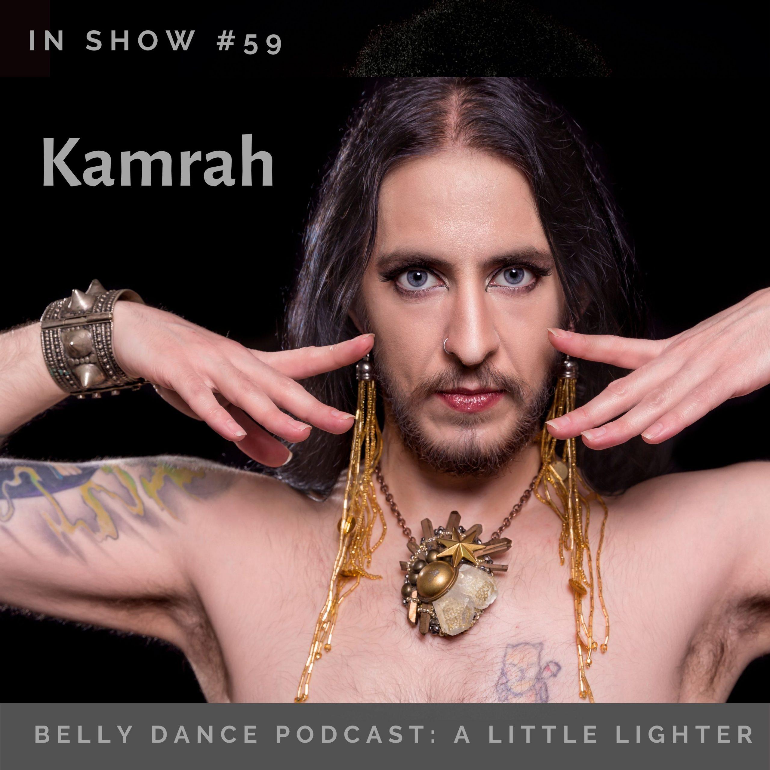 Kamrah in A Little Ligher Belly Dance Podcast 059