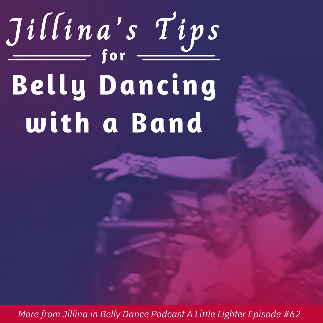 Jillina's Tips for Belly Dancing with a Band Feature Photo